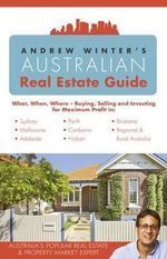Andrew Winter's Australian Real Estate Guide - Andrew Winter