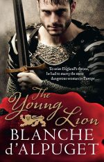 The Young Lion - Order Your Signed Copy!* : The Lion Series : Book 1 - Blanche D'Alpuget