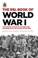 The RSL Book of World War I - John Gatfield