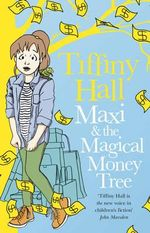Maxi and the Magical Money Tree - Tiffiny Hall