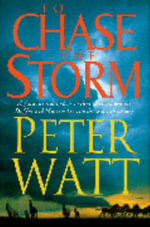 To Chase the Storm - Peter Watt