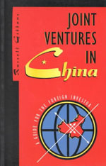Joint Ventures in China : A Guide for the Foreign Investor - Russell Gibbons
