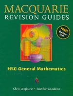 HSC General Mathematics : Macquarie Revision Guides - Chris Longhurst
