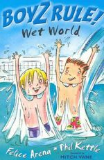 Boyz Rule : Wet World : Wet World - Felice Arena