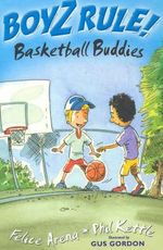 Boyz Rule : Basketball Buddies :  Basketball Buddies - Felice Arena