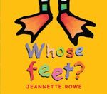 Whose Feet? : Whose? Series    - Jeannette Rowe