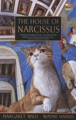 The House of Narcissus : A Haunting and Intriguing Picture Book, with Sumptuous Artwork Inspired by the Rich Colours and Unique Beauty of Venice. - Margaret Wild