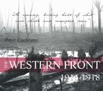 The Western Front 1916-1918 - Peter Cochrane