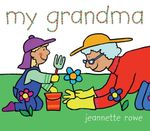 My Grandma : My Family Series - Jeannette Rowe