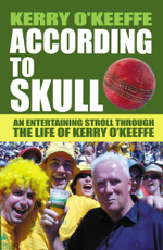 According to Skull : An Entertaining Stroll Through the Mind of Kerry O'Keeffe - Kerry O'Keeffe