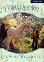 The Unicorn : The Fairy Realm Series 1 : Book 6 - Emily Rodda