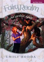 The Peskie Spell : The Fairy Realm Series 2 : Book 3 - Emily Rodda