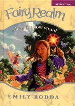 The Rainbow Wand : The Fairy Realm Series 2 : Book 4 - Emily Rodda