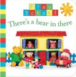 There's a Bear in There : Play School Series - Play School