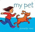 My Pet : My Series - Jeannette Rowe