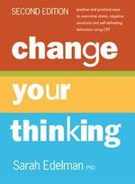 Change Your Thinking - Sarah Edelman