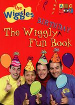 The Wiggly Birthday Fun Book : The Wiggles Series - The Wiggles