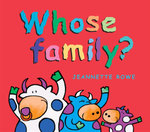 Whose Family? : Whose? Series - Jeannette Rowe