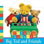 Big Ted and Friends : Play School Series - ABC Books Staff