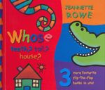 Whose Tail? Teeth? House?  : 3 Favourite Flip-the-Flap Books in One! - Jeannette Rowe