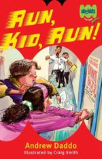 Run, Kid, Run! : ABC Kids Fiction Series - Andrew Daddo