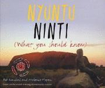 Nyuntu Ninti : What You Should Know - Bob Randall
