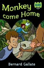 Monkey Come Home - Bernard Gallate