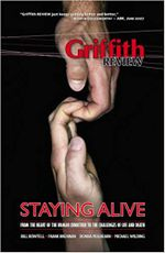Griffith Review 17 : Staying Alive - Julianne Schultz