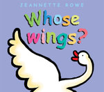 Whose Wings? : Whose? Series - Jeannette Rowe