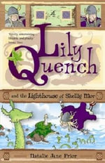 Lily Quench and the Lighthouse of Skellig Mor  : Lily Quench Series : Book 4 - Natalie Jane Prior
