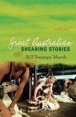 Great Australian Shearing Stories - Bill Marsh