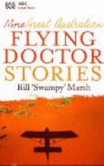 More Great Australian Flying Doctor Stories - Bill Marsh