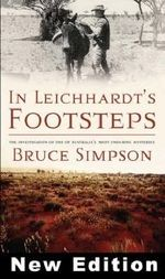 In Leichhardt's Footsteps - Bruce Simpson