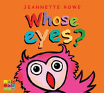 Whose Eyes? : Whose? Series - Jeannette Rowe