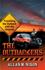 The Outbackers : Travelling the Outback with the Uteman - Allan M. Nixon