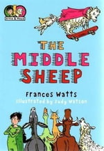 The Middle Sheep : Extraordinary Ernie and Marvellous Maud Series : Book 2 - Frances Watts