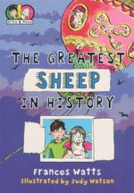 The Greatest Sheep in History : Extraordinary Ernie and Marvellous Maud Series : Book 3 - Frances Watts