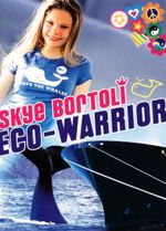Eco-warrior  - Skye Bortoli
