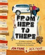 From Here To There : A Father and Son Roadtrip from Melbourne to London - Jack Faine
