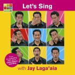 Let's Sing with Jay Laga'aia - Jay Laga'aia