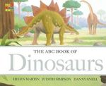 The ABC Book of Dinosaurs : The ABC Book Of ... - Helen Martin