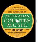 The ABC Book of Australian Country Music :  From Archer to Makybe Diva - Jim Haynes
