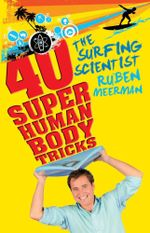 The Surfing Scientist : 40 Super Human Body Tricks - Ruben Meerman