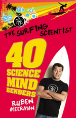 The Surfing Scientist : 40 Science Mind Benders - Ruben Meerman