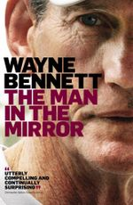 The Man in the Mirror - Wayne Bennett