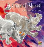 A Crash Of Rhinos! - Patricia Mullins