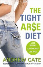The Tight Arse Diet - Andrew Cate