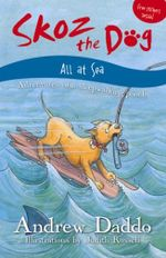 Skoz the Dog : All at Sea : Skoz the Dog - Andrew Daddo