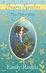 The Third Wish : The Fairy Realm Series : Book 3 - Emily Rodda