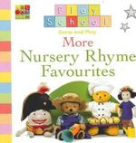 More Nursery Rhyme Favourites : Play School Series - Play School